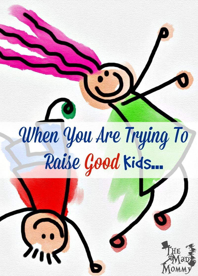 I think it is every parents goal to raise good kids. We all want our kids to be happy and healthy. We also want our kids to turn into kind, successful, good human beings.