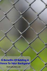 6 Benefits Of Adding A Fence To Your Backyard