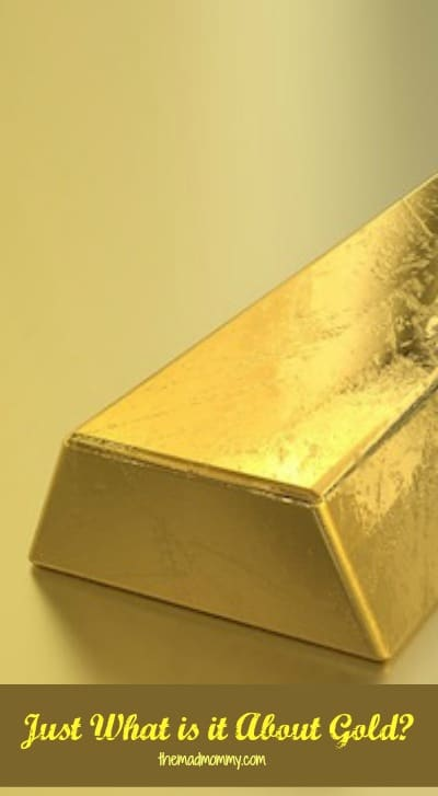 Just what is it about gold? Why aren't we losing our minds over sodium, or helium, or even copper?