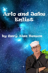 Arlo and Jake Enlist by Gary Alan Henson