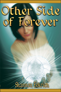 Other Side of Forever by Shannon Eckrich