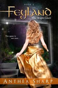 Feyland The Bright Court by Anthea Sharp