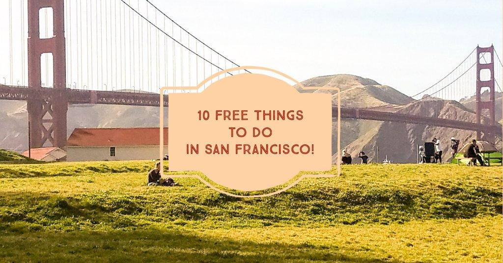 Ten Free things to do in San Francisco!
