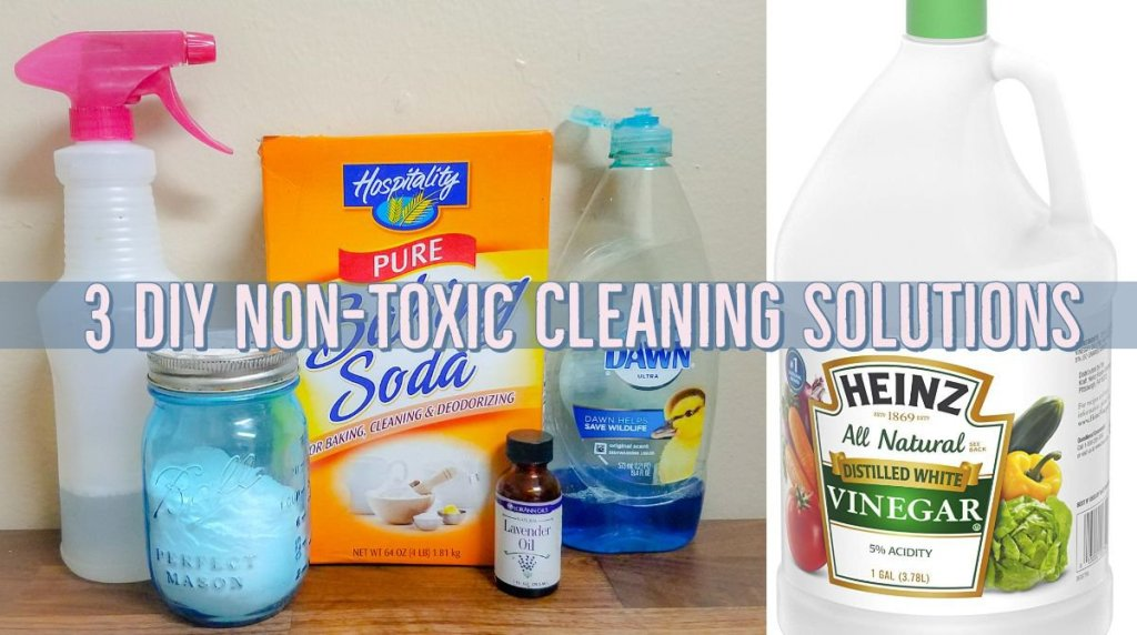 3 DIY Non Toxic Cleaning Solutions