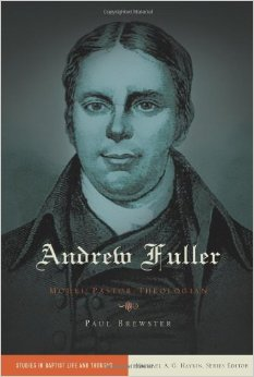 Book Review: Andrew Fuller: Model Pastor-Theologian
