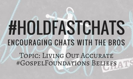 #HoldFastChats Gospel Foundations Discussion Topic Thumbnail