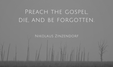 s Zinzendorf preach gospel die forgotten quote image