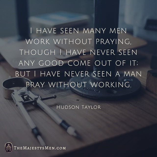 Prayer Quote Adorable Hudson Taylor On The Relationship Of Prayer And Work  Quote