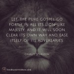 let pure gospel go forth clear way aversaries lion charles spurgeon quote
