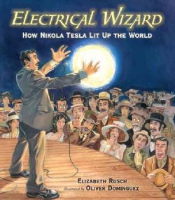 Electrical Wizard Book a Nikola Tesla Biography for Kids