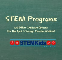 Childcare options and STEM programs for Chicago teacher CPS walkout.