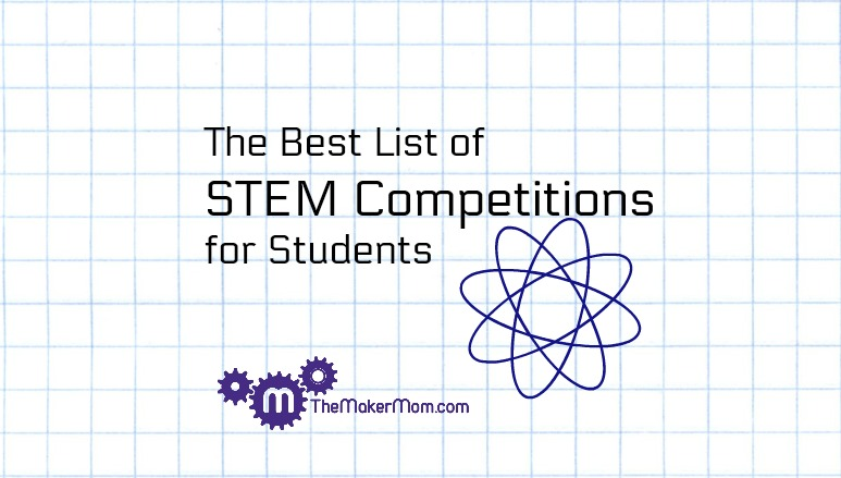 The Best List of STEM Competitions for Students