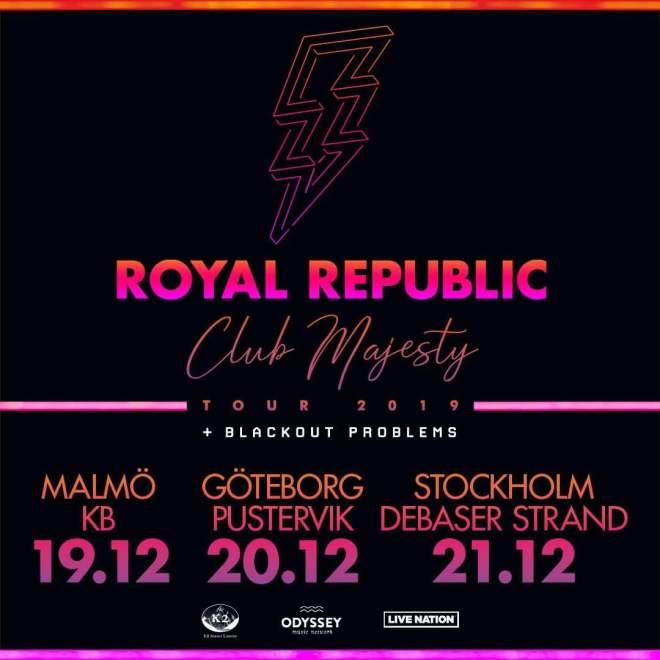 Royal Republic lirar på hemmaplan under December.