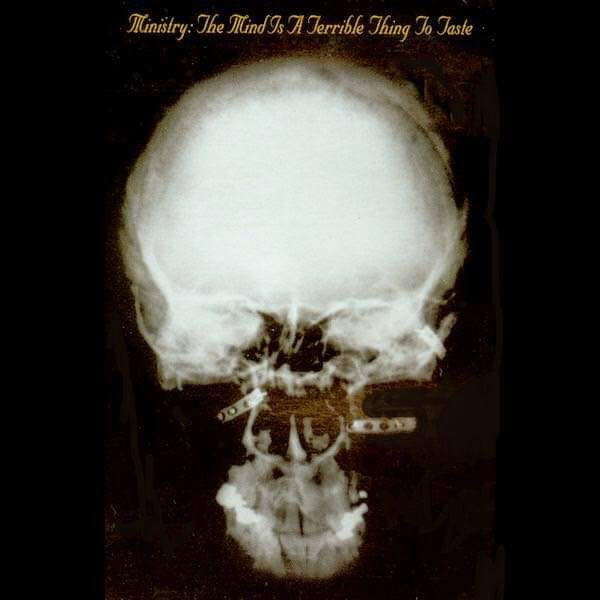 """Ministry – """"The Mind Is A Terrible Thing To Taste"""" 30 år."""