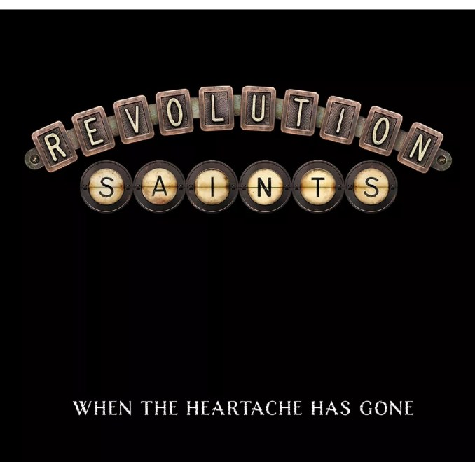 "Ny Video: Revolution Saints"" – ""When The Heartache Has Gone""."