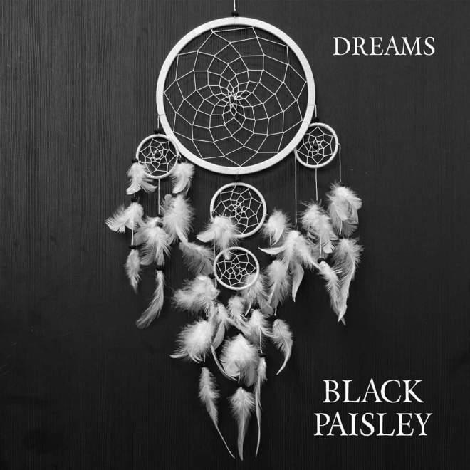 "Ny Singel: Black Paisley – ""Dreams""."