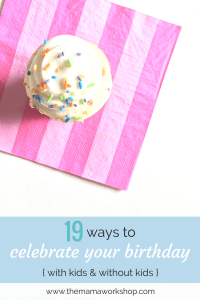 19 Ways to Celebrate Your Birthday, Mama