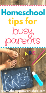 8 Homeschooling Tips for Busy Parents with Activity Ideas