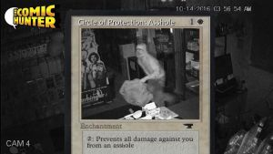 Comic Hunter installs 'Circle of Protection: Asshole' after theft of rare Magic cards