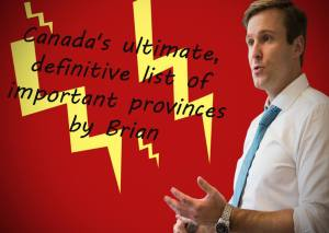 Listicle: Canada's 10 provinces ranked by importance by Gallant