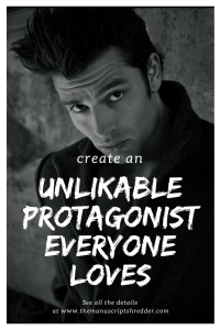unlikable protagonist-www.themanuscriptshredder.com