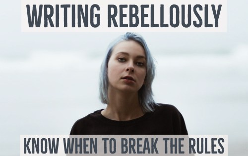 writing rebelliously-www.themanuscriptshredder.com