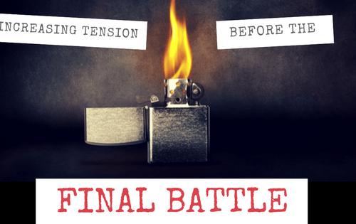 Increasing Tension before the final battle-www.themanuscriptshredder.com