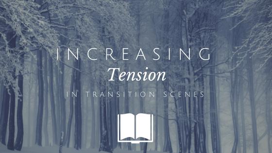 Increasing tension in transition scenes-www.themanuscriptshredder.com