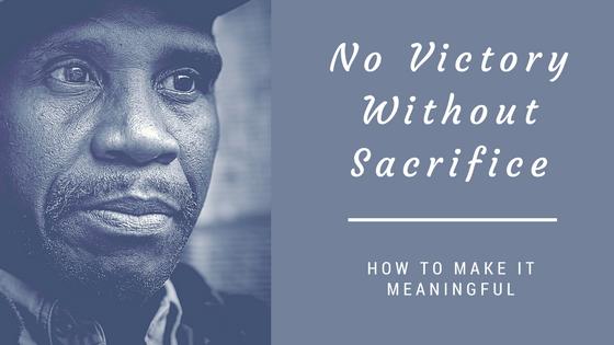 No Victory Without Sacrifice-www.themanuscriptshredder.com