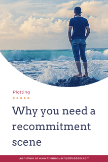 why you need a recommitment scene-www.themanuscriptshredder.com