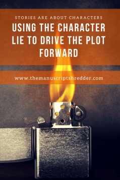 driving the plot forward with the character lie-www.themanuscriptshredder.com