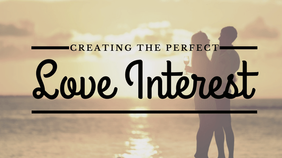 Creating the Perfect Love Interest