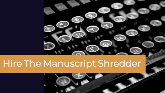 Hire The Manuscript Shredder