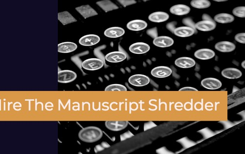 hire the manuscript shredder