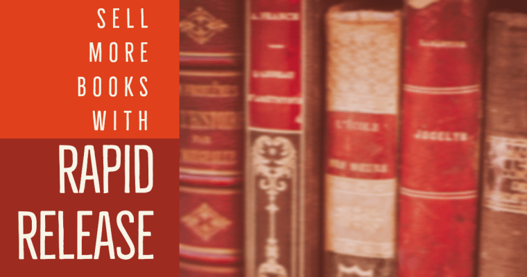 Sell More Books with Rapid Release-Author Toolbox