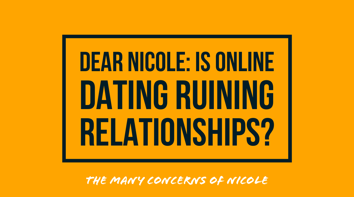 is online dating ruining relationships