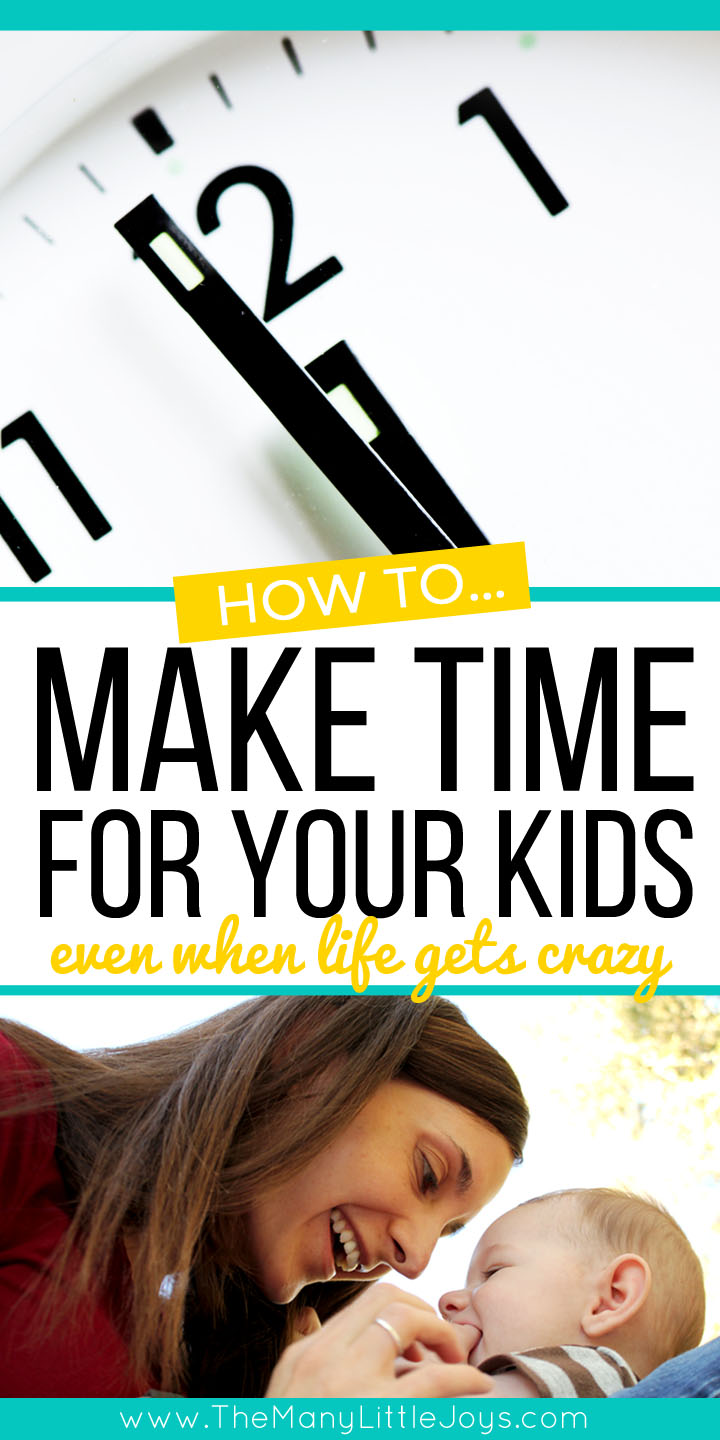 Mom life is busy, and it's easy to get wrapped up in the millions of tasks it takes to keep our homes and families running. Here are four things that help me to make time for my kids, even when life gets crazy.