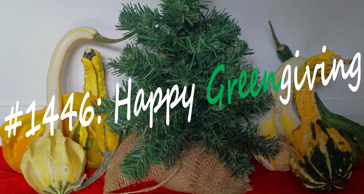 #1446: Happy Greengiving