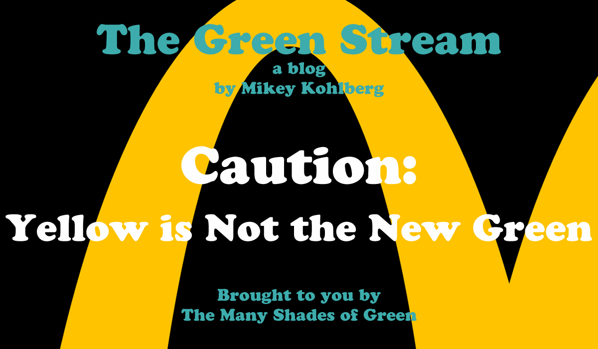 Caution: Yellow is Not the New Green