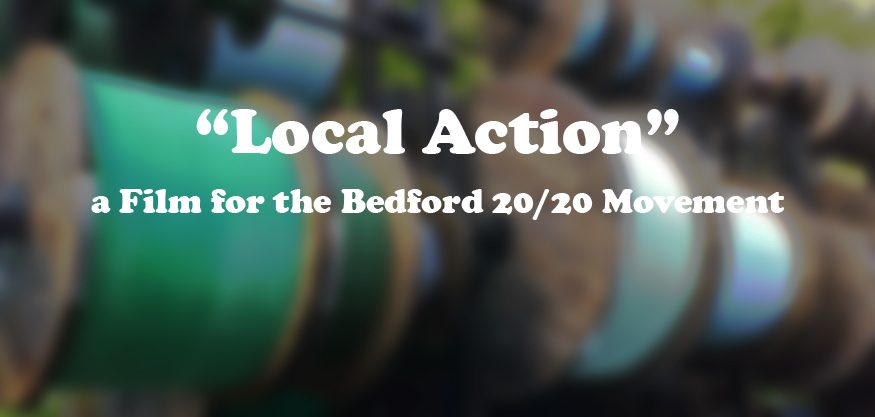 """#1519: """"Local Action"""" a Film for the Bedford 20/20 Movement"""