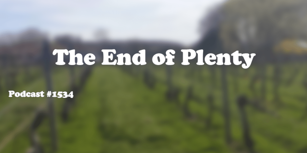 #1534: The End of Plenty