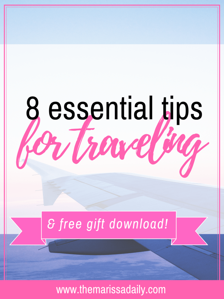 8 Essential Tips for Traveling