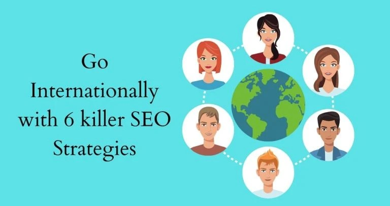 Go Internationally with 6 killer SEO Strategies