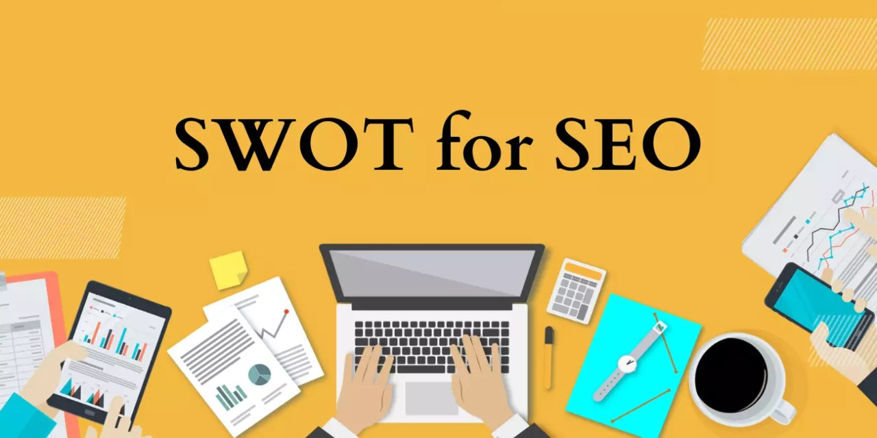 SWOT Analysis- Best Strategy To Improve SEO