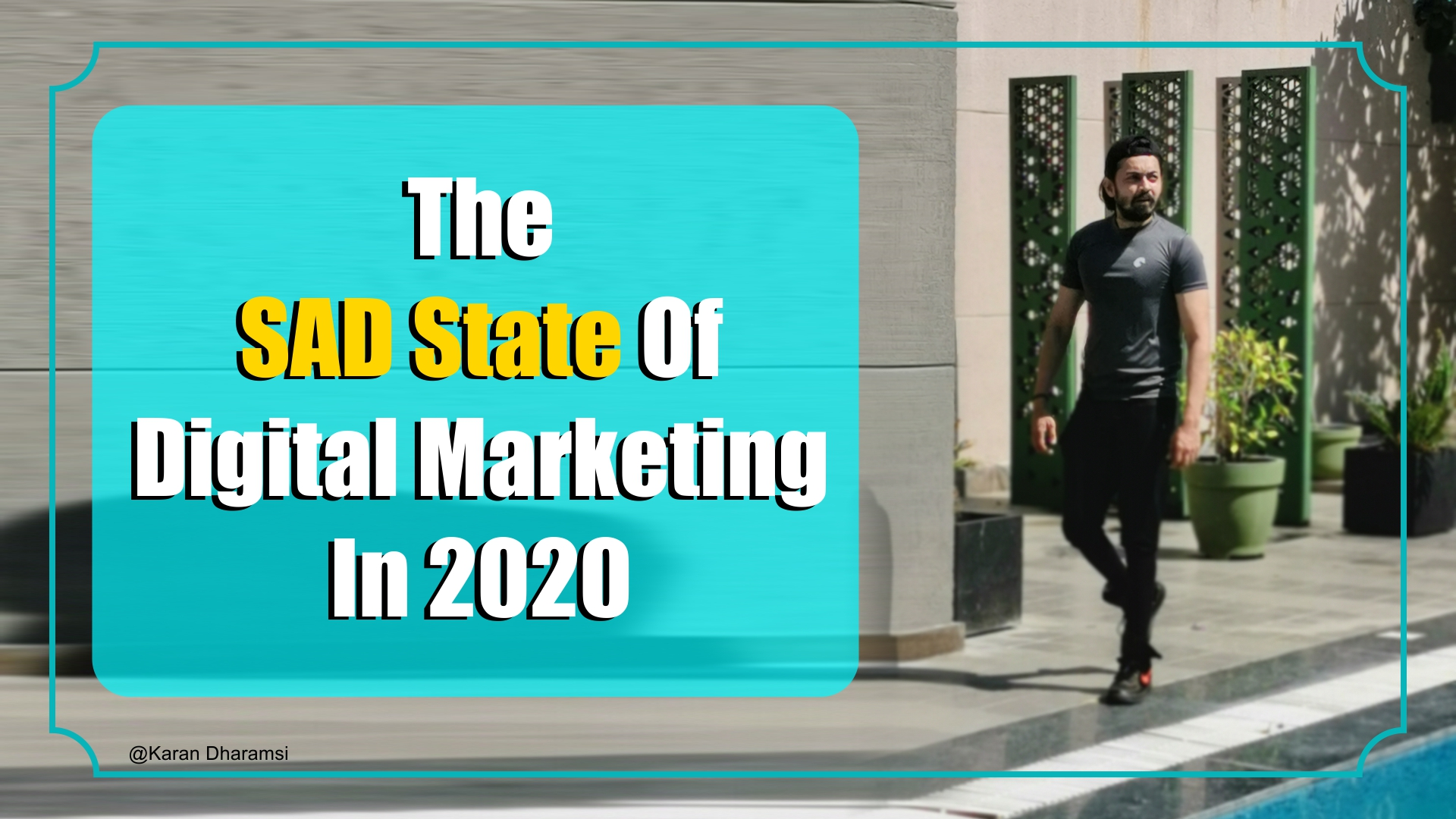 Sad State Digital Marketing India 2020 Karan Dharamsi The Marketing Nerdz