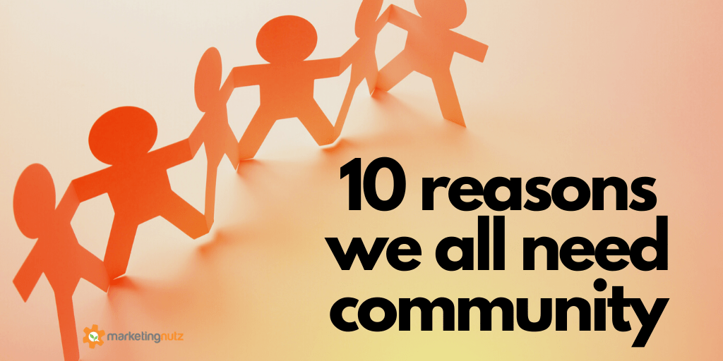 10 Reasons We All Need Community in Business and Life