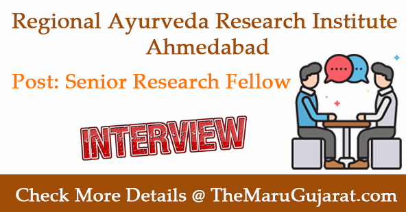 Regional Ayurveda Research Institute Ahmedabad Recruitment For Senior Research Fellow Posts 2021
