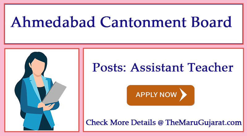 Ahmedabad Cantonment Board Recruitment For Assistant Teacher 2021