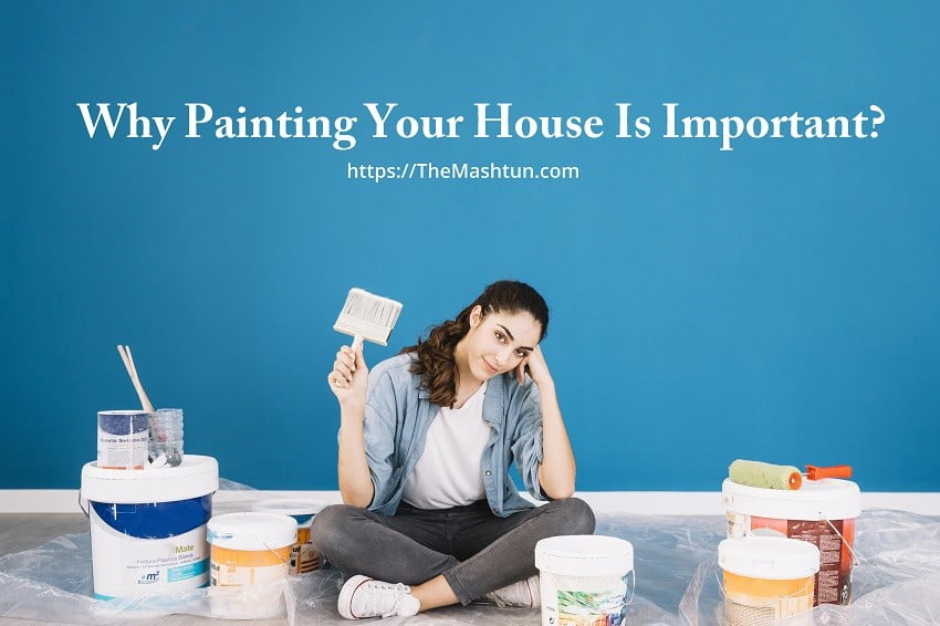 Why Painting Your House Is Important