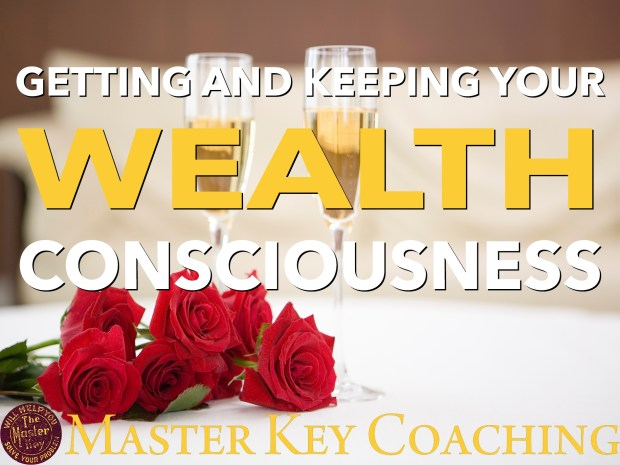 Getting and Keeping Your Wealth Consciousness